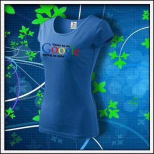Vyser sa na Google - dámske svetlomodré