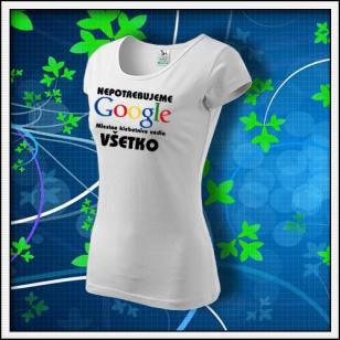 Nepotrebujeme Google - dámske biele
