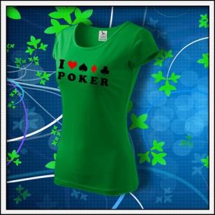 I Love Poker - dámske trávovozelené