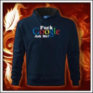 F*ck Google Ask Me - tmavomodrá mikina