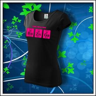 BAZINGA - dámske tričko s ružovou neónovou potlačou
