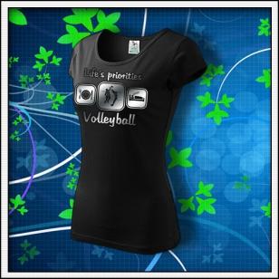 Life´s priorities - Volleyball - dámske tričko reflexná potlač