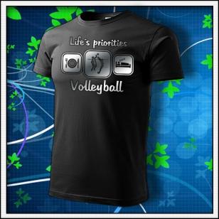 Life´s priorities - Volleyball - unisex tričko reflexná potlač