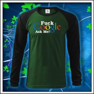 F*ck Google Ask Me - fľaškovozelené DR pánske