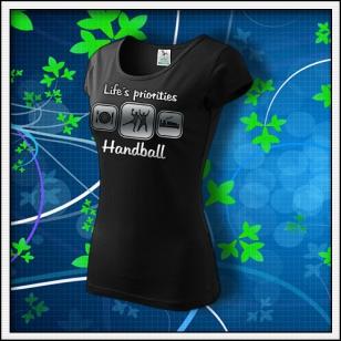 Life´s priorities - Handball - dámske tričko reflexná potlač