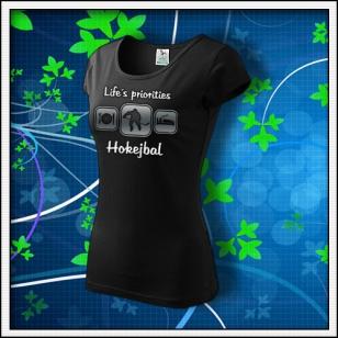 Life´s priorities - Hokejbal - dámske tričko reflexná potlač