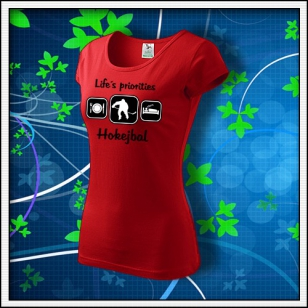 Life´s priorities - Hokejbal - dámske červené
