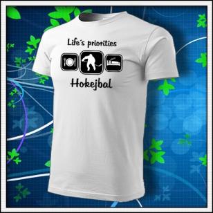 Life´s priorities - Hokejbal - biele