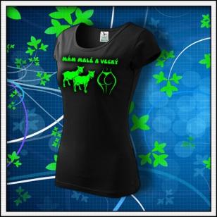 Mám malé kozy a veľký zadok - dámske tričko so zelenou neónovou potlačou