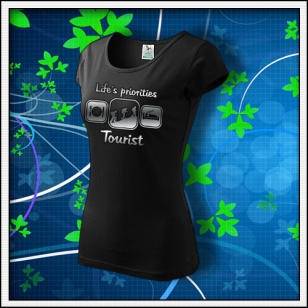 Life´s priorities - Tourist - dámske tričko reflexná potlač