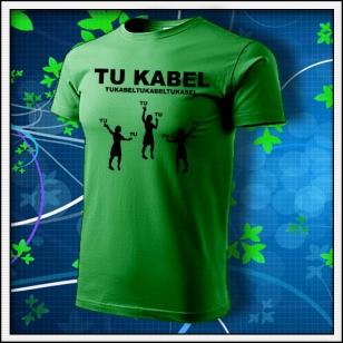 Vtipné trávovozelené tričko TU KABEL. Vtipné trávovozelené tričko TUKABEL