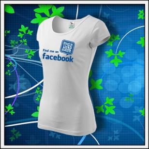 Nájdeš ma na Facebooku - dámske biele