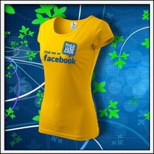 Nájdeš ma na Facebooku - dámske žlté