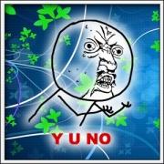 Tričko Meme Y U NO