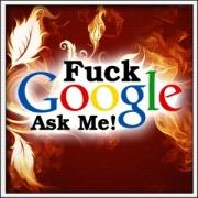 F*ck Google Ask Me