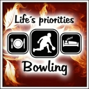 Life´s priorities - Bowling