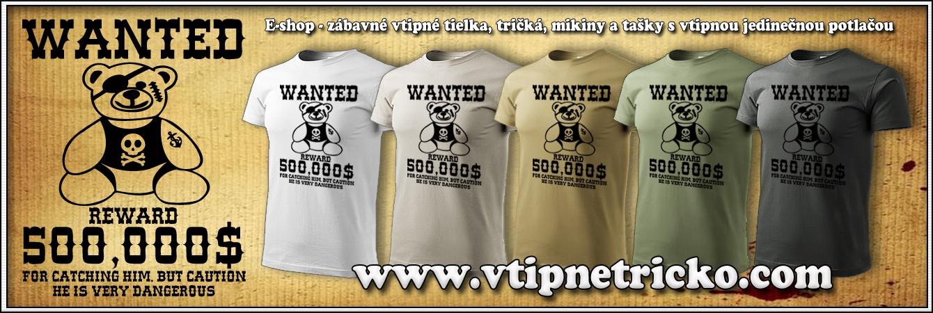 Vtipné tričká Wanted hľadá sa macko ako originálne vtipné darčeky pre mužov a ženy.
